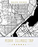 Peoria (Illinois) Trip Journal: Lined Travel Journal/Diary/Notebook With Map Cover Art