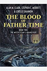 The Blood of Father Time: The Mystic Clan's Grand Plot (Five Star Science Fiction and Fantasy Series) (Five Star Science Fiction and Fantasy Series) ... and Fantasy Series; The Blood of Father Time) Hardcover