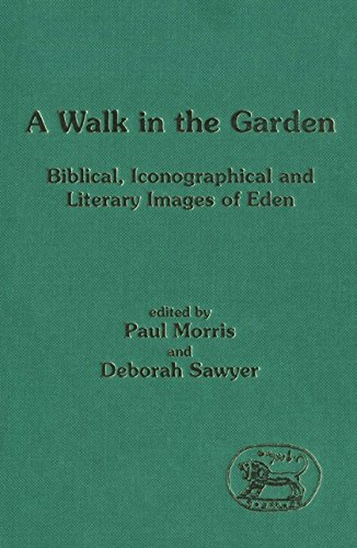 A Walk in the Garden: Biblical, Iconographical and Literary Images of Eden (The Library of Hebrew Bible/Old Testament Studies) (Garden Biblical)