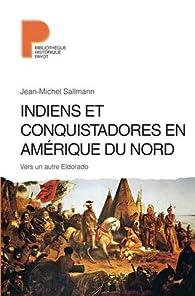 Indiens et conquistadores en Amérique du Nord par Jean-Michel Sallmann