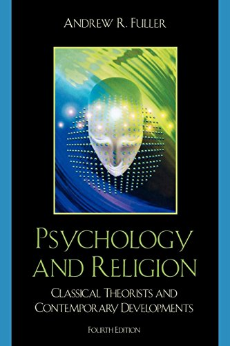 Psychology and Religion: Classical Theorists and Contemporary Developments, Fourth Edition