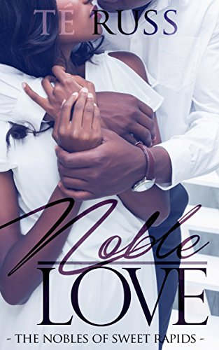 (Noble Love (The Nobles of Sweet Rapids Book 1))