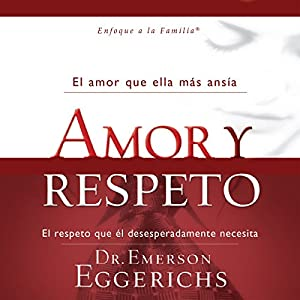 Amor y Respeto [Love and Respect] Audiobook