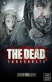 The Dead 2: Todeskälte: Zombie-Trilogie