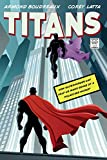 img - for Titans: How Superheroes Can Help Us Make Sense of a Polarized World book / textbook / text book