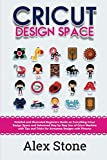 Cricut Design Space: Detailed and Illustrated