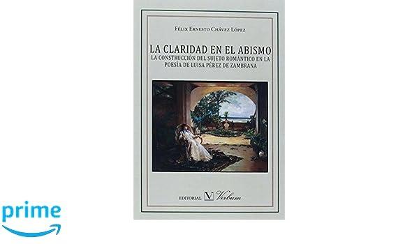 LA CONSTRUCCIÓN DEL SUJETO ROMÁNTICO EN LA POESÍA DE LUISA PÉREZ DE ZAMBRANA Ensayo: Amazon.es: Félix Ernesto Chávez López, Yoandy Cabrera, ...