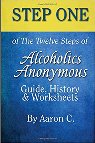 Step One Of The Twelve Steps Of Alcoholics Anonymous Guide History