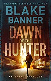 Dawn of the Hunter - An Omega Thriller (Omega Series Book 1)