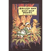 Raggedy Ann in the Deep Deep Woods: Classic Edition