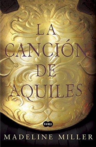 Madeline Miller - La canción de Aquiles (Spanish Edition)