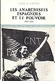 Les Anarchistes Espagnols Et Le Pouvoir 1868-1969