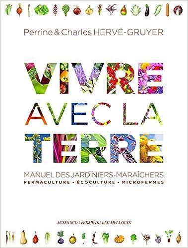 Book's Cover of Vivre avec la terre - Méthode de la ferme du Bec Hellouin (Français) Relié – 1 mai 2019