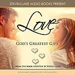 Love: God's Greatest Gift | Steven Lake
