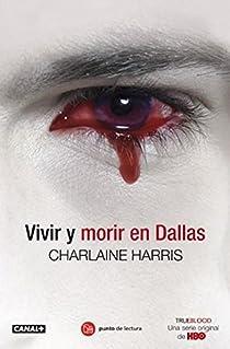 Vivir y morir en Dallas par Charlaine Harris