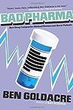 Bad Pharma: How Drug Companies Mislead Doctors and Harm Patients