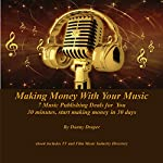 7 Music Publishing Deals for You: Making Money With Your Music, Volume 2 | Danny Draper