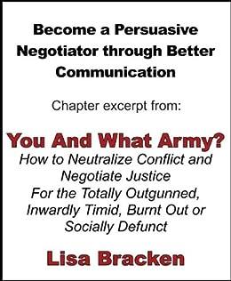Become a Persuasive Negotiator through Better Communication by [Bracken, Lisa]