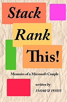 Stack Rank This! Memoirs of a Microsoft Couple by [154160, 191855]