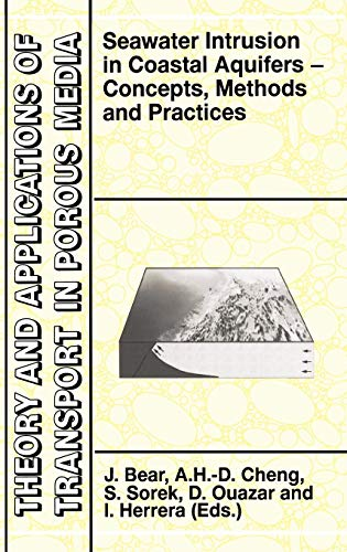 Seawater Intrusion in Coastal Aquifers: Concepts, Methods and Practices (Theory and Applications of Transport in Porous
