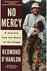 No Mercy: A Journey Into the Heart of the Congo by Redmond O'Hanlon (1998-06-30) Paperback