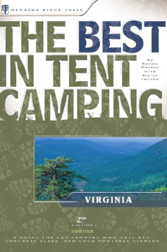 The Best in Tent Camping: Virginia: A Guide for Car Campers Who Hate RVs, Concrete Slabs, and Loud Portable Stereos (Best Tent Camping) - Virginia Tent