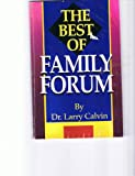 The Best of Family Forum, Larry Calvin, 0891377123