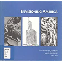 Envisioning America: Prints, Drawings, and Photographs by George Grosz and His Contemporaries, 1915-1933 by Beeke Sell Tower (1990-07-30)