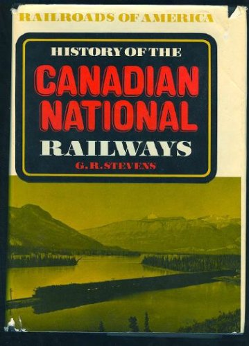 history-of-the-canadian-national-railways-railroads-of-america