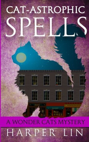 Cat-astrophic Spells (A Wonder Cats Mystery) (Volume 3)