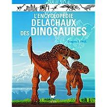 Encyclopédie Delachaux des dinosaures (L')