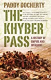Front cover for the book The Khyber Pass: A History of Empire & Invasion by Paddy Docherty