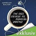 Eine kurze Geschichte der böhmischen Raumfahrt Hörbuch von Jaroslav Kalfar Gesprochen von: Josef Vossenkuhl