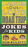 Laugh-Out-Loud Road Trip Jokes for Kids (Laugh-Out-Loud Jokes for Kids)