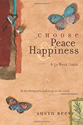 Choose Peace & Happiness: A 52-Week Guide
