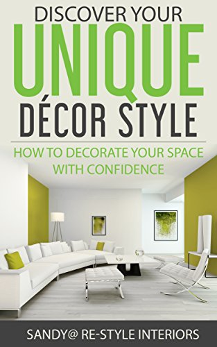 Discover Your Unique Décor Style: How to Decorate Your Space with Confidence