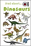 Mad About Dinosaurs (Ladybird Minis)