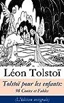 Tolsto� pour les enfants: 98 Contes e...