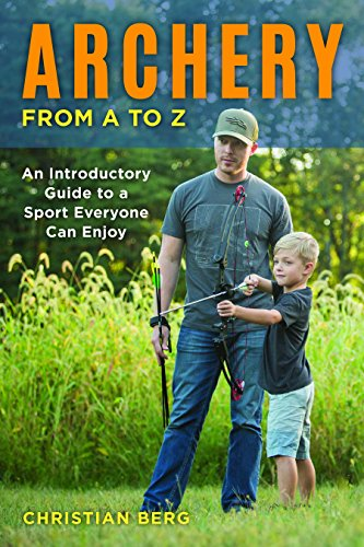 Pdf Outdoors Archery from A to Z: An Introductory Guide to a Sport Everyone Can Enjoy