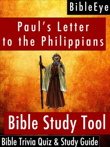 Paul's Letter to the Philippians: Bible Trivia Quiz & Study Guide (BibleEye Bible Trivia Quizzes & Study Guides Book 11)