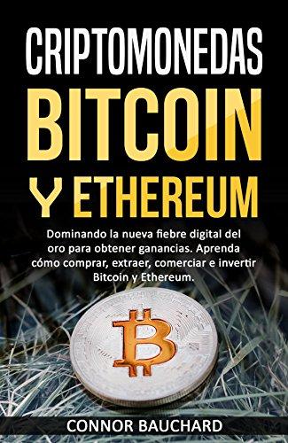 !Best Criptomonedas: Bitcoin y Ethereum: Dominando la nueva fiebre digital del oro para obtener ganancias.<br />[R.A.R]
