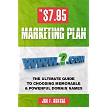 $7.95 Marketing Plan: How To Choose Memorable & Powerful Domain Names