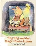 Pig Pig and the Magic Photo Album: 2