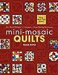 Mini-Mosaic Quilts: 30+ Block Designs...