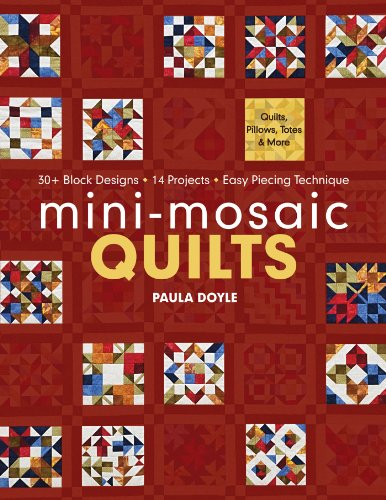 Piecing Quilt (Mini-Mosaic Quilts: 30+ Block Designs - 14 Projects - Easy Piecing Technique)