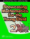 Showcasing Mathematics for the Young Child : Activities for Three-, Four-, and Five-Year-Olds, Copley, Juanita V., 0873535553