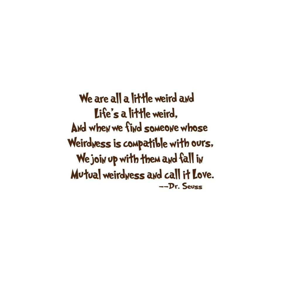 Dr Seuss Mutual Weirdness LoveDecorative Vinyl Wall Quote Decal Saying, Brown