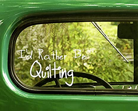 Bogo Car Deals >> 2 I D Rather Be Quilting Decal Stickers White Bogo Die Cut For Window Car Jeep 4x4 Truck Laptop Bumper Rv