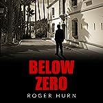 Below Zero: A Ryan Kyd Thriller | Roger Hurn