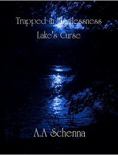 Trapped in Timelessness: Lake's Curse by [Schenna, A. A.]